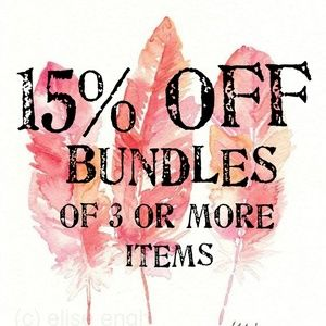 Other - 15% OFF BUNDLES OF 3 OR MORE ITEMS